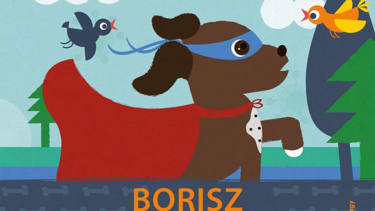 Kutyamesék| Radnóti Blanka: Borisz, a szuperhős