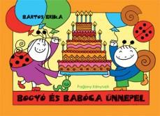 bogyó és babóca boldog születésnapot Bartos Erika: Bogyó és Babóca ünnepel   A szerző illusztrációival  bogyó és babóca boldog születésnapot