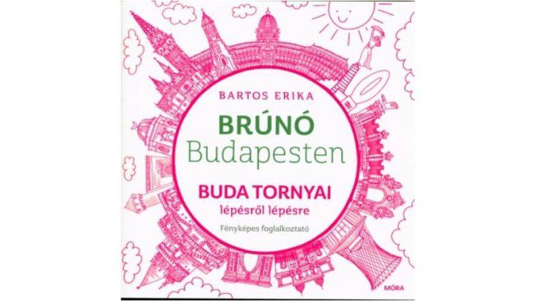 Buda tornyai – Brúnó Budapesten foglalkoztató