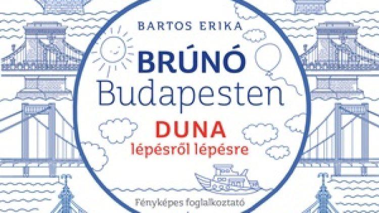 DUNA LÉPÉSRŐL LÉPÉSRE – FÉNYKÉPES FOGLALKOZTATÓ Brúnó Budapesten 5.
